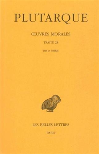 Œuvres morales. Tome V, 2e partie : Traité 23: Isis et Osiris par Plutarque