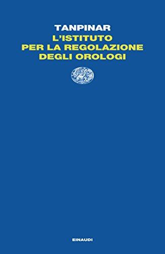 L'Istituto per la Regolazione degli Orologi (Letture Einaudi Vol. 58)