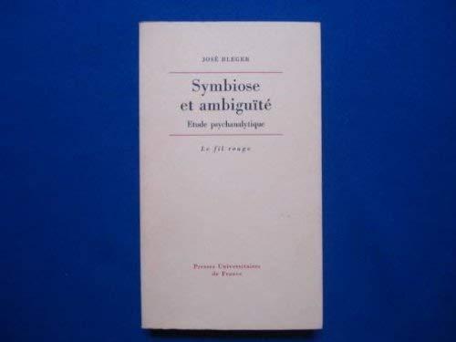 Symbiose et ambiguïté par José Bleger