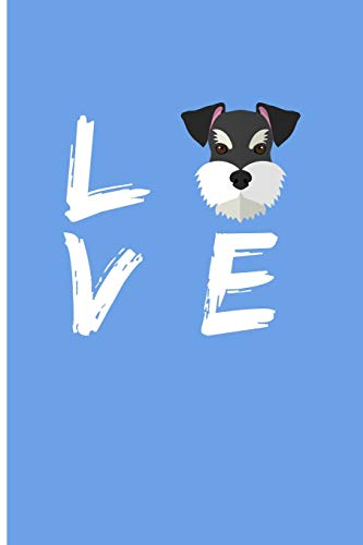 Love: Schnauzer Dog Notebook Journal Dog Notebooks And Journals Blank Lined Journal Planner