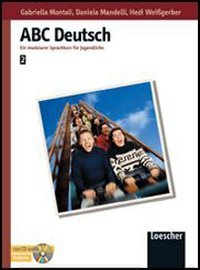 ABC Deutsch. Stufen A2-B1. Per le Scuole superiori