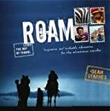 [(Roam: Inspiration and Invaluable Information for the Adventurous Traveller)] [Author: Dean Starnes] published on (September, 2008)