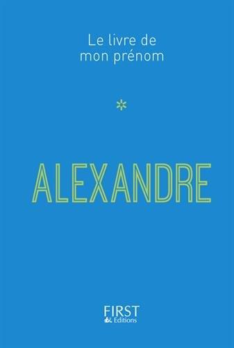 Le Livre de mon prénom - Alexandre