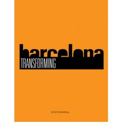 [(Transforming Barcelona)] [Author: Tim Marshall] published on (November, 2004)