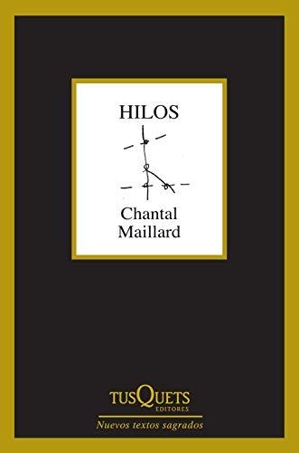 Hilos (Nuevos Textos Sagrados) por Chantal Maillard