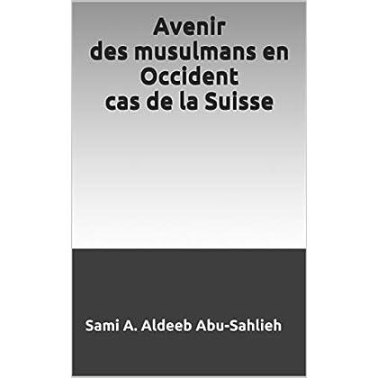 Avenir des musulmans en Occident cas de la Suisse