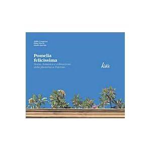 Pomelia Felicissima. Storia, botanica e coltivazione della plumeria a Palermo
