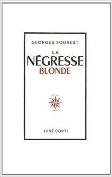 LA NEGRESSE BLONDE de Georges Fourest ( 1 août 1989