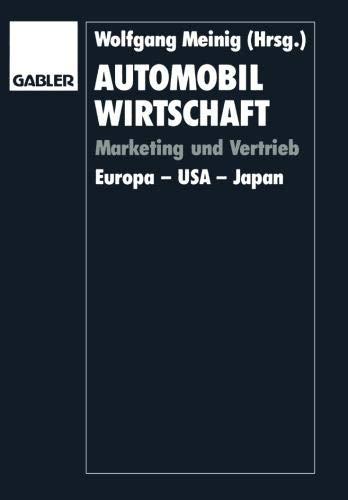 Automobilwirtschaft: Marketing und Vertrieb. Europa - USA - Japan