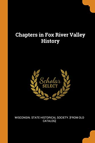 Chapters in Fox River Valley History