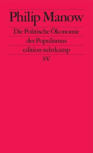 Die Politische Ökonomie des Populismus (edition suhrkamp)