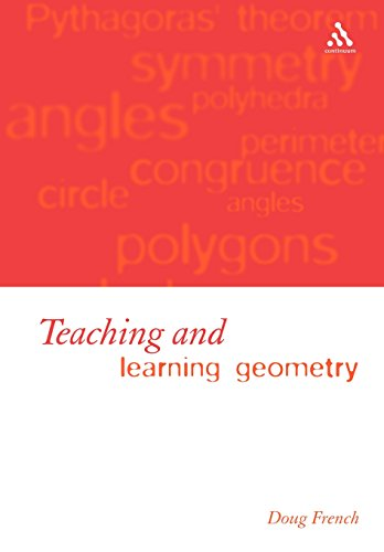 Teaching and Learning Geometry (Issues and Methods in Mathematical Educ)