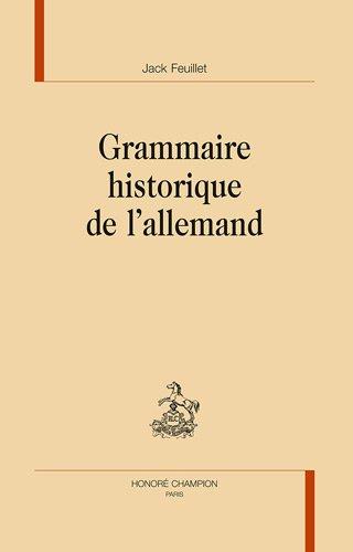 Grammaire historique de l'allemand par Jack Feuillet