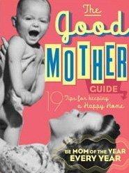 Good Mother's Guide por Ladies' Homemaker Monthly