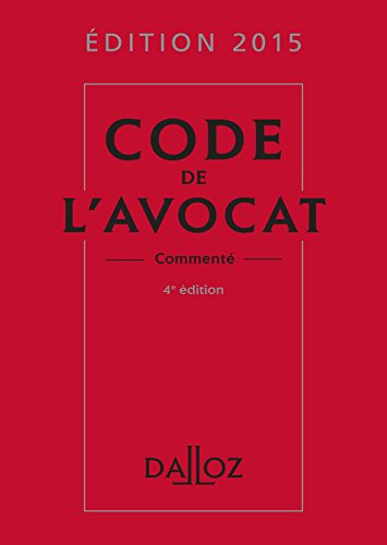 Code de l'avocat 2015, commenté - 4e éd.