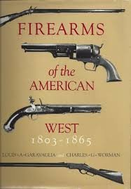 firearms-of-the-american-west-1803-1865-by-louis-a-garavaglia-1985-08-02