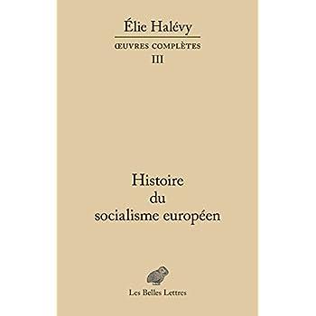 Histoire du socialisme européen: Œuvres complètes, tome III