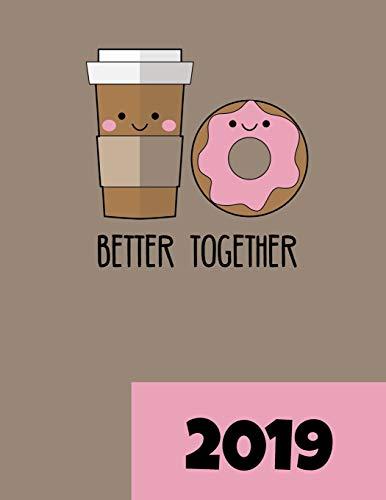 Kalender 2019 - Better Together: Der perfekte Geschenk-Kalender, um die Zeit mit Deinem Besten Freund oder Deiner Besten Freundin zu verplanen.