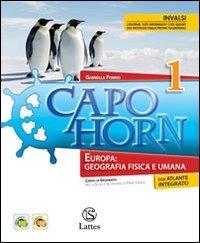 Capo Horn. Europa: Geografia Fisica e Umana. Volume 1 con Atlante. L'Italia ONLINE