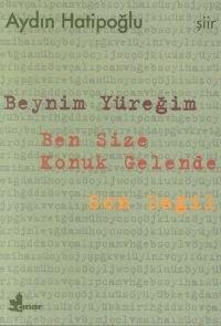 Preisvergleich Produktbild Beynim Yuregim Ben Size Konuk Gelende Son Degil