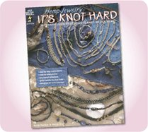 Hemp Jewellery It's Knot Hard by Katie Hacker & Marty Hite