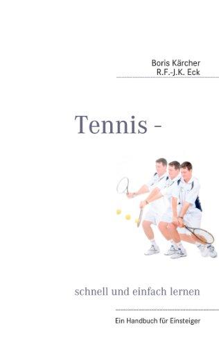 Tennis - schnell und einfach lernen: Ein Handbuch für Einsteiger