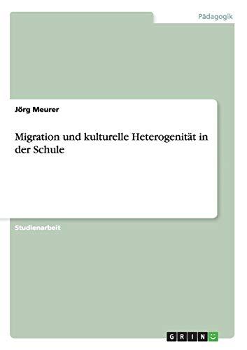 Migration und kulturelle Heterogenität in der Schule