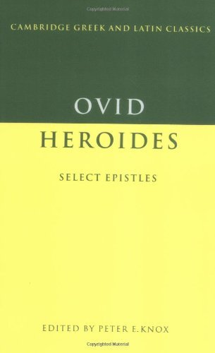 Ovid: Heroides Select Letters: Select Epistles (Cambridge Greek and Latin Classics) by Knox (2008-01-12)