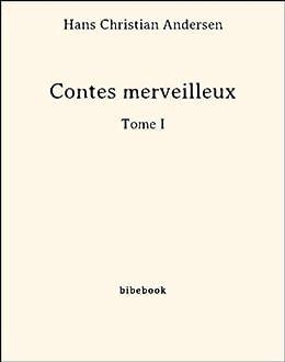 Contes merveilleux - Tome I par [Andersen, Hans Christian]