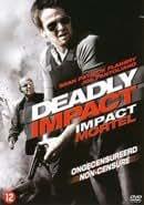 Deadly Impact [ 2009 ] Uncut & Uncensored