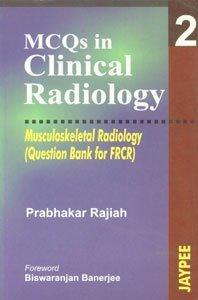 MCQs in Clinical Radiology: Musculoskeletal Radiology v. 2 by Prabhakar Rajiah (2005-12-01)