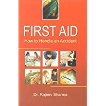 First Aid (how to Handle an Accident)