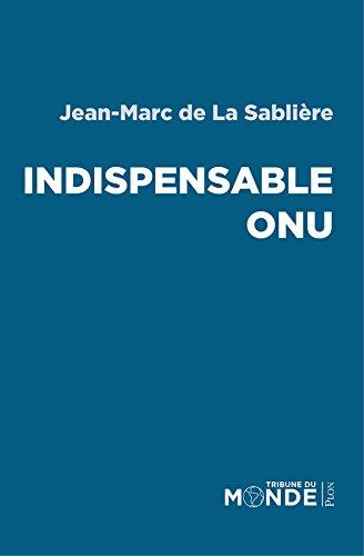 Indispensable ONU par Jean-Marc de LA SABLIERE