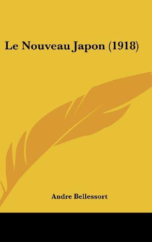 Le Nouveau Japon (1918) par Andre Bellessort