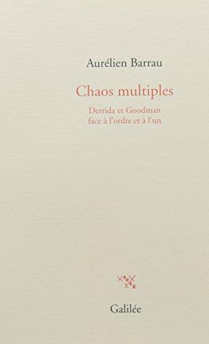 Chaos multiples : Derrida et Goodman face  l'ordre et  l'un