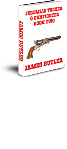 JEREMIAS TUCKER O GUNFIGHTER-BOOK TWQ (JEREMIAH TUCKER THE GUNFIGHTER Livro 2) (Portuguese Edition)