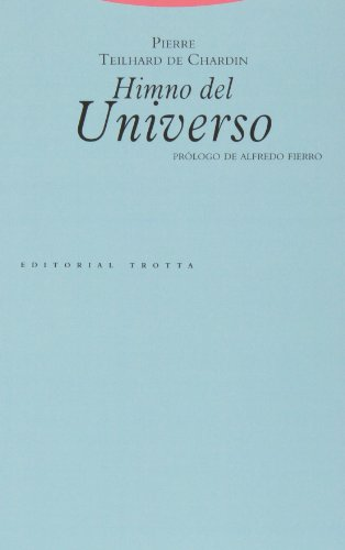 Himno del Universo (Estructuras y Procesos. Religión) por Pierre Teilhard de Chardin