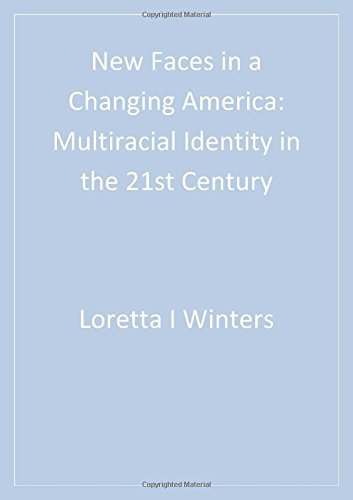 New Faces in a Changing America: Multiracial Identity in the 21st Century (Sage Masters in Modern Social Thought) (2002-11-14)