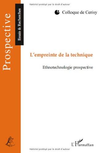 L'empreinte de la technique : Ethnotechnologie prospective