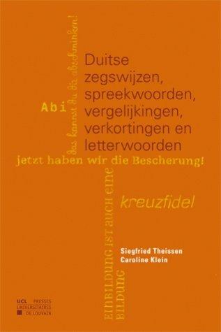 Duitse zegswijzen, spreekwoorden, vergelijkingen, verkortingen en letterwoorden par Caroline Klein
