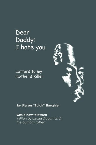 Dear Daddy, I hate you: letters to my mother's killer eBook