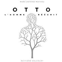 Otto, l'homme réécrit