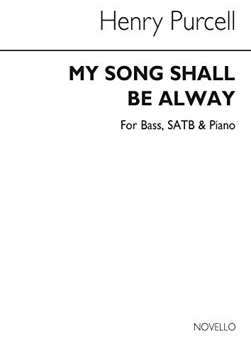 Purcell, H My Song Shall Be Alway  Satb Chorus/Bass/Str 4tet/Org