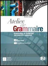 Atelier de grammaire. Con esercizi. Per le Scuole superiori. Con CD-ROM. Con espansione online