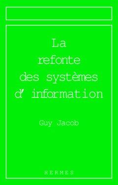 La refonte des systèmes d'information par Guy Jacob
