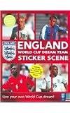England World Cup Dream Team: Sticker Scene Book (World Cup 2006)