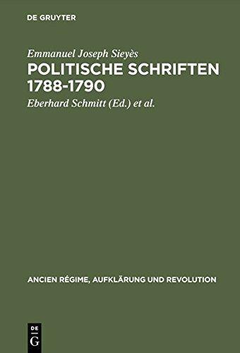 Politische Schriften 1788-1790: Mit Glossar und kritischer Sieyes-Bibliographie (Ancien Régime, Aufklärung und Revolution, Band 5) by Emmanuel Joseph Sieyès (1981-12-01)