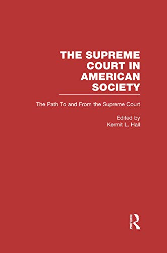 The Path to and From the Supreme Court: The Supreme Court in American Society (English Edition)