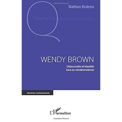 Wendy Brown: Démocratie et identité face au néolibéralisme