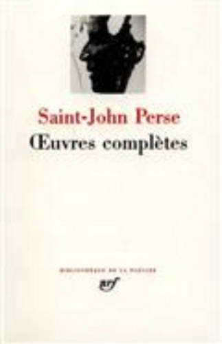 Saint-John Perse : Oeuvres complètes
